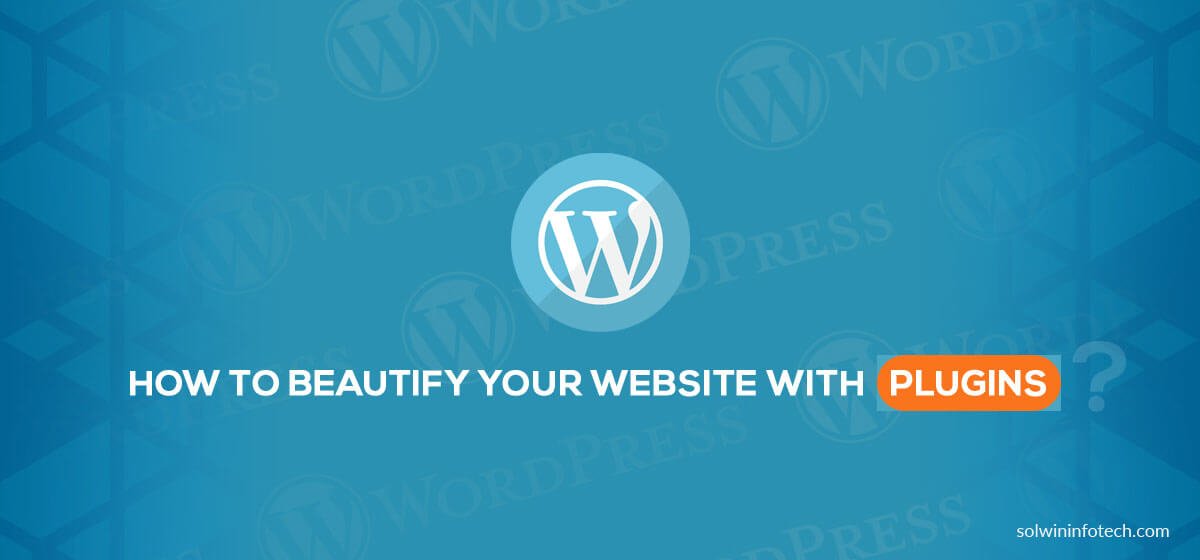 Beautify your WordPress Website with Plugins