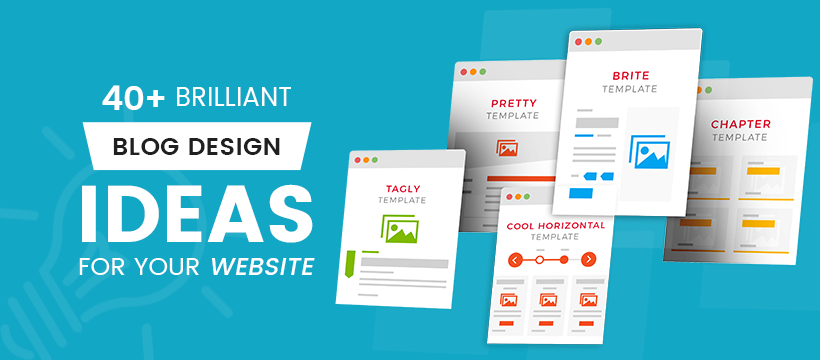 Brilliant Blog Design Ideas for Your Website