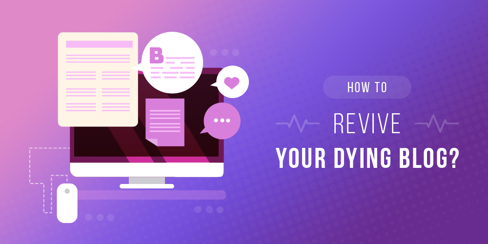 Revive Your Dying Blog